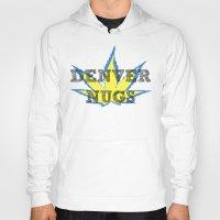 denver Hoodies featuring Denver Nugz by Brunsville