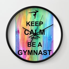Keep Calm and Be A Gymnast - Keep Calm - Watercolor Wall Clock