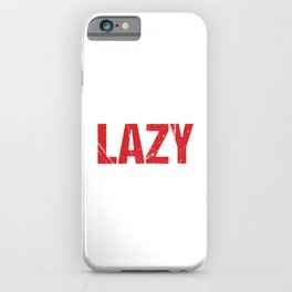Funny I'm Not Lazy I Just Really Enjoy Doing Something Inactive Introvert Witty Comeback Sarcasm iPhone Case