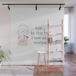 Aye, By that KISS, I vow and endless BLISS. Wall Mural