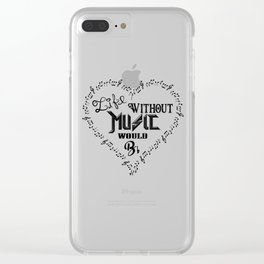 Life Without Music Would Bb flat Clear iPhone Case