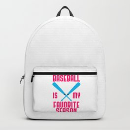 Baseball Is My Favorite Season Funny Sports Bat Game Day Backpack