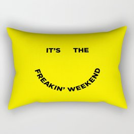 It's the Freakin' Weekend Rectangular Pillow