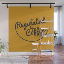 Regulated by Coffee // Caffeine Addict Typography Cafe Barista Humor Retro Vintage Quotes Wall Mural