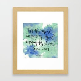 Most Amazing, Most Engaging Story Framed Art Print