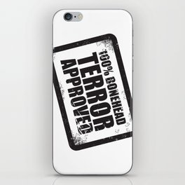 100% Bonehead Terror Approved! iPhone Skin