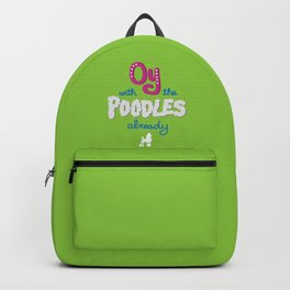 Oy with the poodles already! Backpack