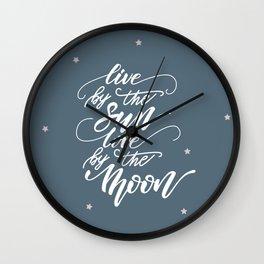 Live by the Sun, love ny the Moon Wall Clock