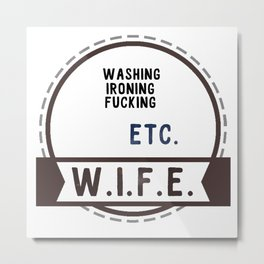 W.I.F.E. - wife, milf Metal Print