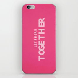 Let's kern together iPhone Skin