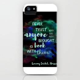NEVER TRUST SOMEONE WITHOUT A BOOK | LEMONY SNICKET iPhone Case
