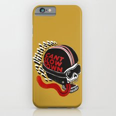 Can't Slow Down Slim Case iPhone 6