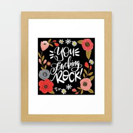 Pretty Sweary: You Fucking Rock Framed Art Print