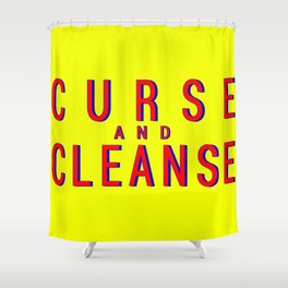Curse And Cleanse Shower Curtain