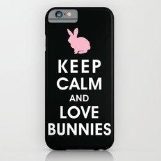 Keep Calm and Love Bunnies iPhone 6s Slim Case