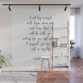 Lead By Example With Hope, Never Fear. And Know That I Am Rooting For You Wall Mural