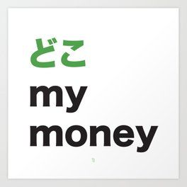 Doko My Money Art Print