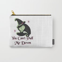 You Can't Pull Me Down Carry-All Pouch
