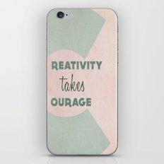 Creativity Takes Courage! iPhone & iPod Skin