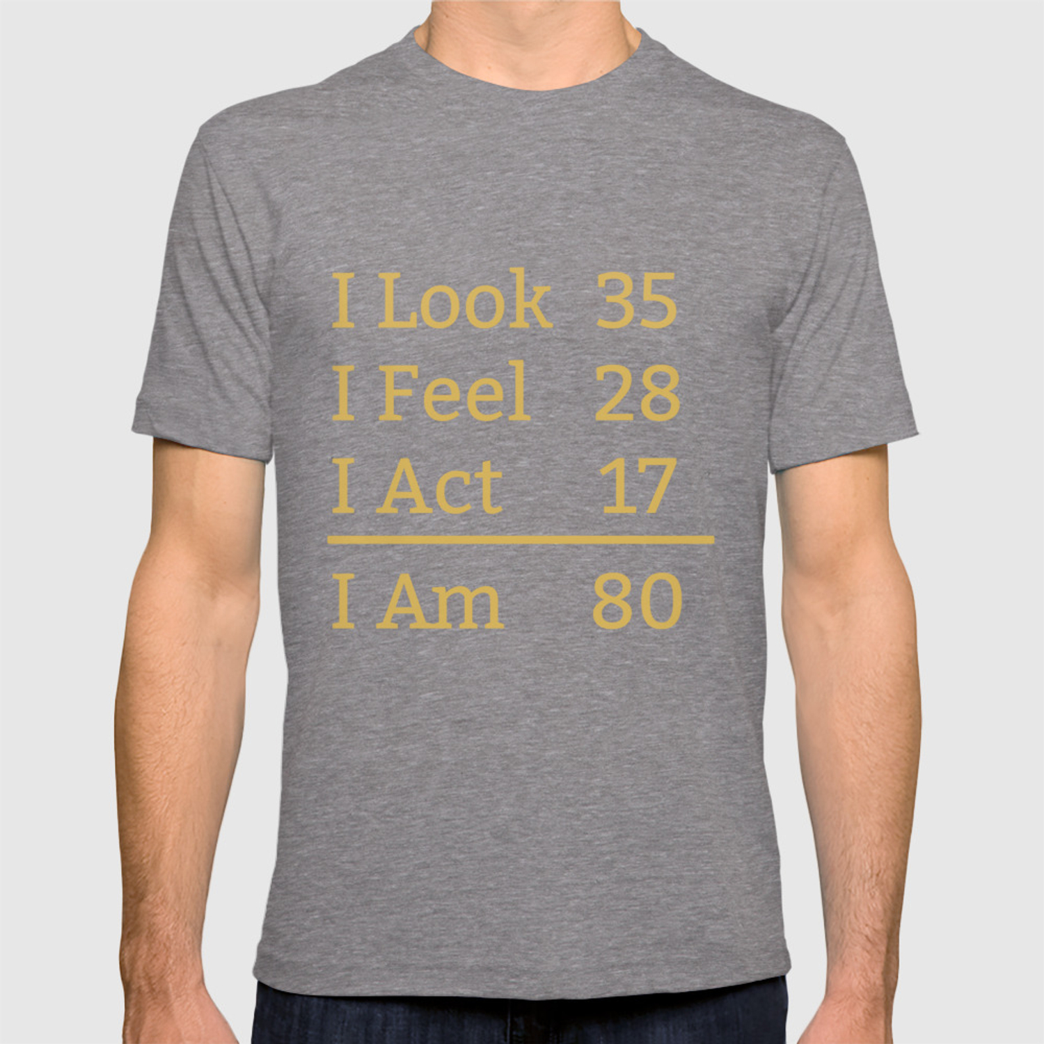 I Look Feel Act Am 80 Years Old Funny 80th Birthday T Shirt By Awesomeart