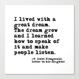 I lived with a great dream - Fitzgerald quote Canvas Print