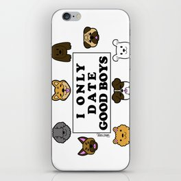I Only Date Good Boys iPhone Skin