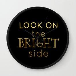 Look on the bright side - gold & black Wall Clock