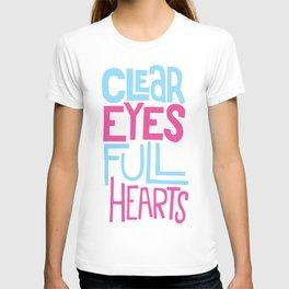 Clear Eyes Full Hearts. T-shirt