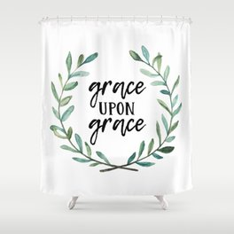 Grace Upon Grace Shower Curtain