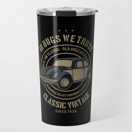 in bugs we trust Travel Mug