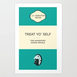 Treat yo' self - the book Art Print
