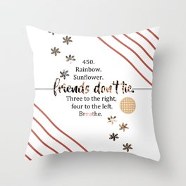 friends don't lie. (quotes) Throw Pillow