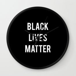 Black Lives Matter - Advocacy, Stop Racism, Peace, All Wall Clock