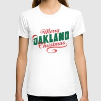 oakland T-shirts featuring Merry Oakland Christmas by Keeley Marie McSherry