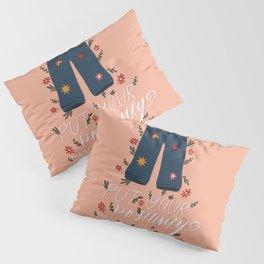 Put Your Positivity Pants On! Pillow Sham