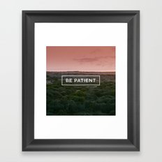 Be patient Framed Art Print