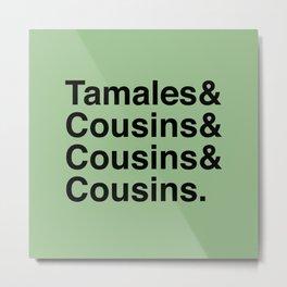 Latinxmas: Tamales & Cousins Metal Print