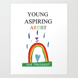 Young Aspiring Artist for President Art Print