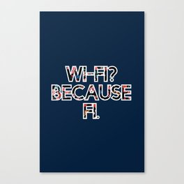 Wi-Fi? Because Fi. Blue Canvas Print