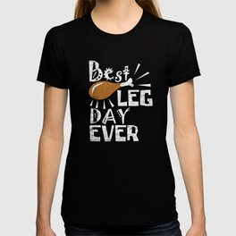 Best Leg Day Ever Funny Thanksgiving Distressed T-Shirt T-shirt
