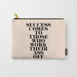 Success Comes to Those Carry-All Pouch