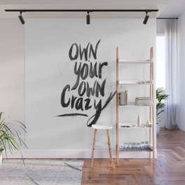 Own Your Own Crazy. Wall Mural
