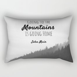 Going to the Mountains is going Home Rectangular Pillow