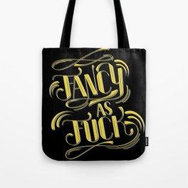 Fancy as F*ck Tote Bag