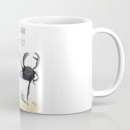 Twist, shout and  forget about it ! Coffee Mug