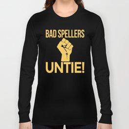 BAD SPELLERS UNTIE! (Blue) Long Sleeve T-shirt