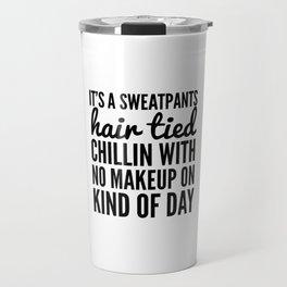 It's a Sweatpants Kind of Day Travel Mug