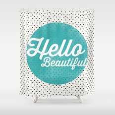 Hello Beautiful Teal Dots typography Shower Curtain