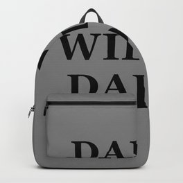 """DADS WILL BE DADS"" UNIVERSAL TRUTH FOLK SAYINGS Backpack"