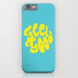Feel Good iPhone Case
